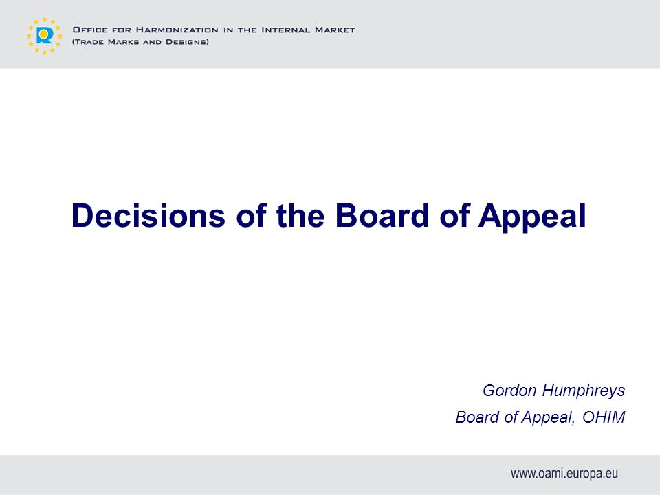 Decisions of the Board of Appeal Gordon Humphreys Board of Appeal, OHIM