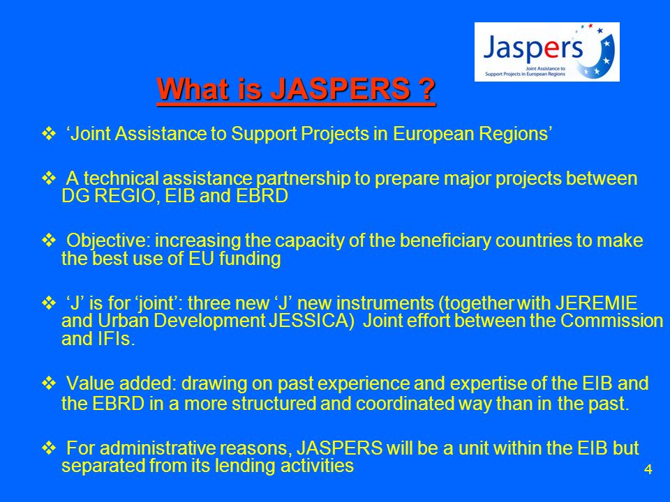 4 What is JASPERS .