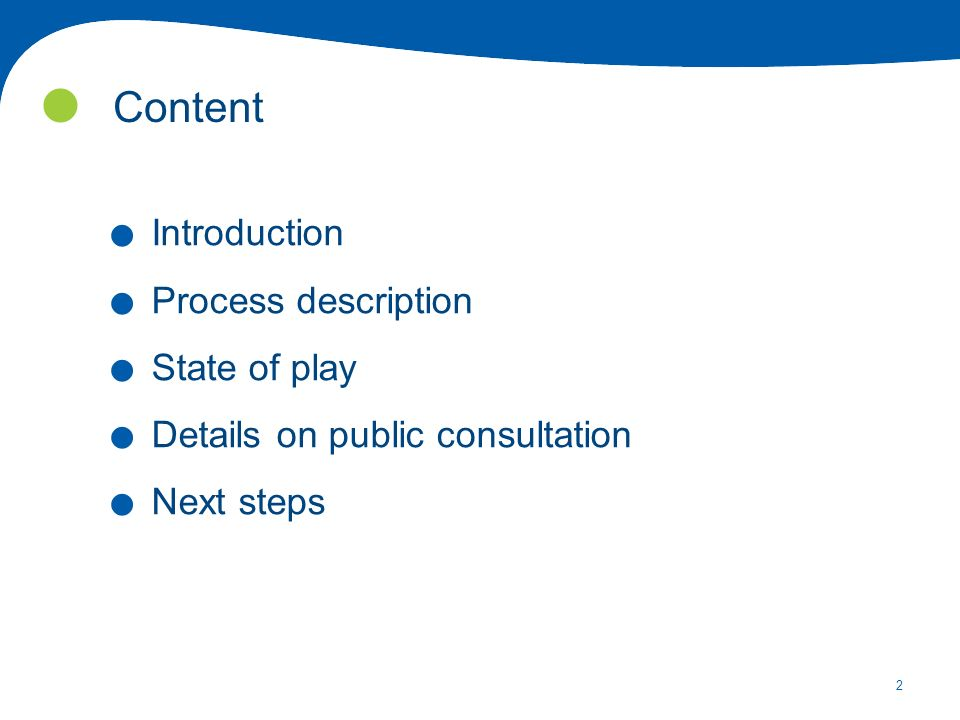 2 Content. Introduction. Process description. State of play.