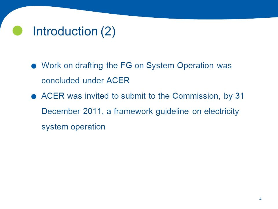 4 Introduction (2). Work on drafting the FG on System Operation was concluded under ACER.