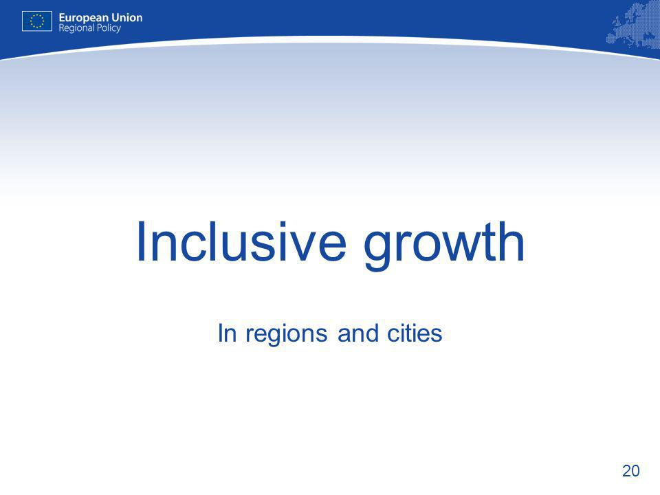 20 Inclusive growth In regions and cities