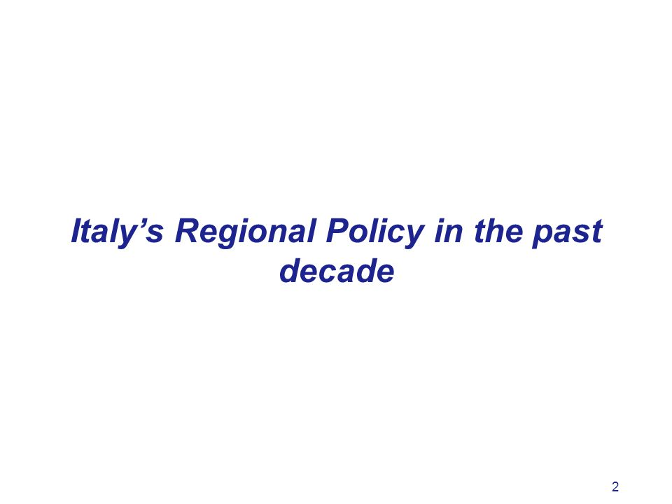 2 Italys Regional Policy in the past decade