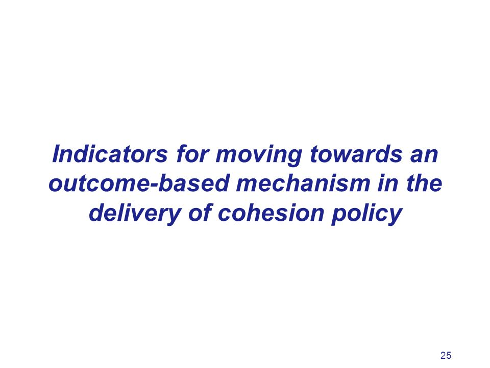 25 Indicators for moving towards an outcome-based mechanism in the delivery of cohesion policy