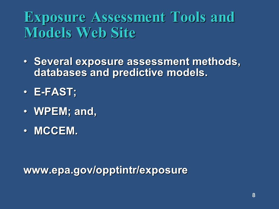 8 Exposure Assessment Tools and Models Web Site Several exposure assessment methods, databases and predictive models.Several exposure assessment methods, databases and predictive models.