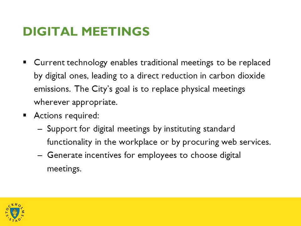 Current technology enables traditional meetings to be replaced by digital ones, leading to a direct reduction in carbon dioxide emissions.