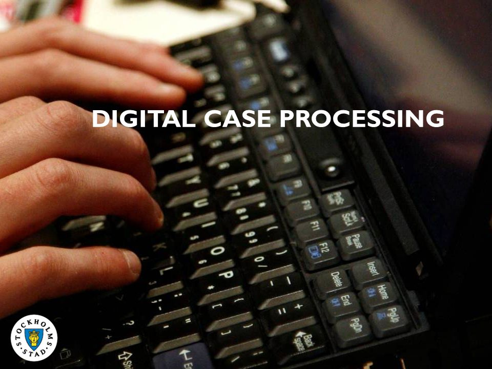 DIGITAL CASE PROCESSING