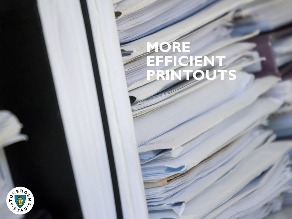 MORE EFFICIENT PRINTOUTS