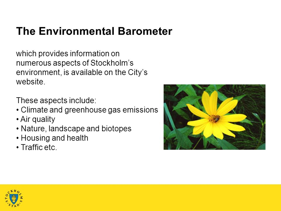 The Environmental Barometer which provides information on numerous aspects of Stockholms environment, is available on the Citys website.