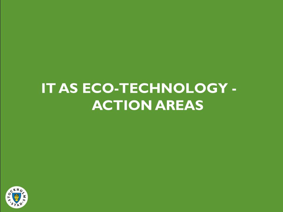 IT AS ECO-TECHNOLOGY - ACTION AREAS