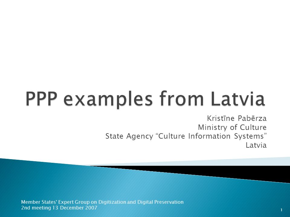 Kristīne Pabērza Ministry of Culture State Agency Culture Information Systems Latvia Member States Expert Group on Digitization and Digital Preservation 2nd meeting 13 December 2007 1