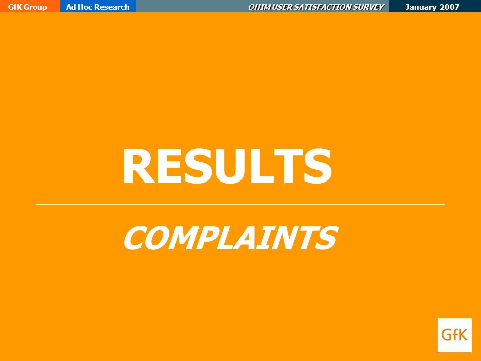January 2007 GfK GroupAd Hoc Research OHIM USER SATISFACTION SURVEY RESULTS COMPLAINTS