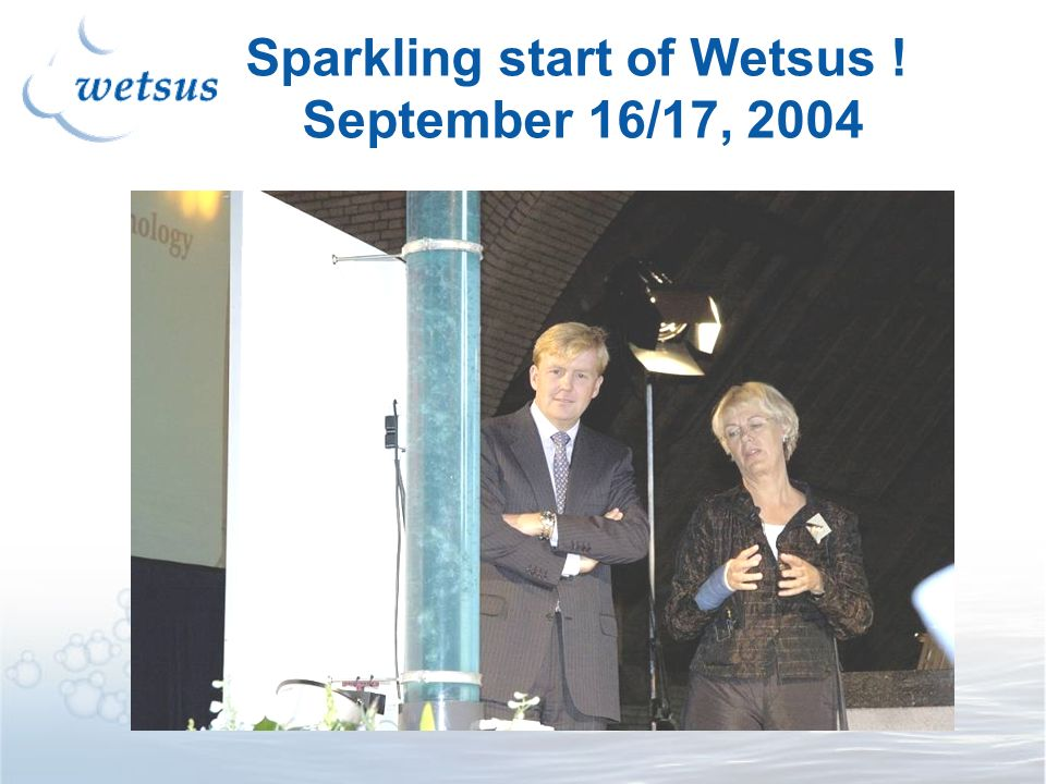 Sparkling start of Wetsus ! September 16/17, 2004