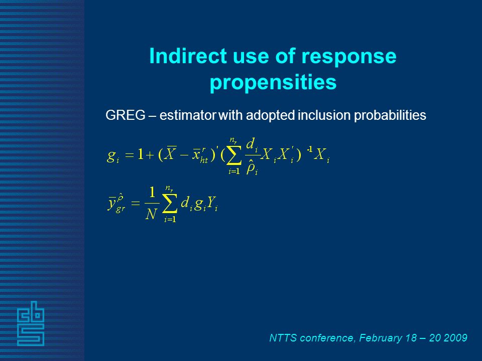 NTTS conference, February 18 – Indirect use of response propensities GREG – estimator with adopted inclusion probabilities