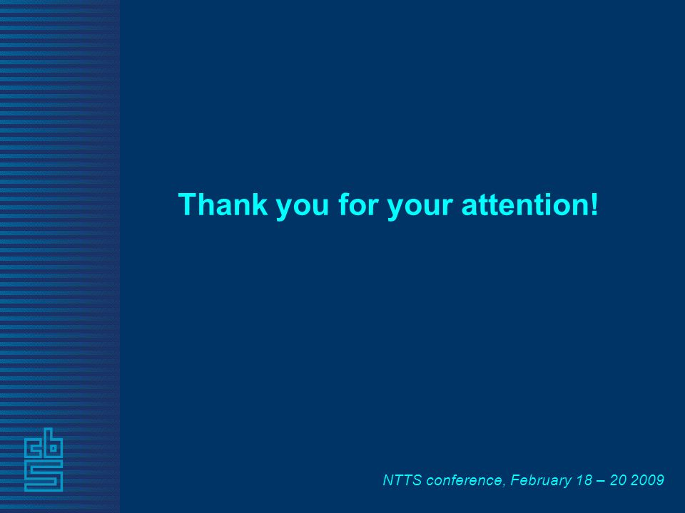 NTTS conference, February 18 – Thank you for your attention!