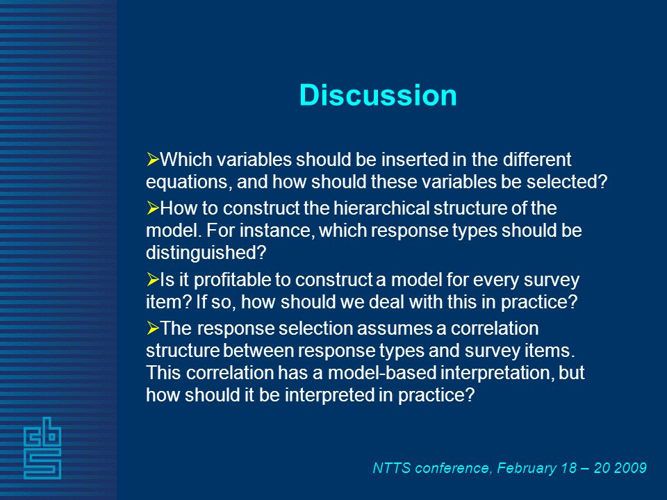 NTTS conference, February 18 – Discussion Which variables should be inserted in the different equations, and how should these variables be selected.