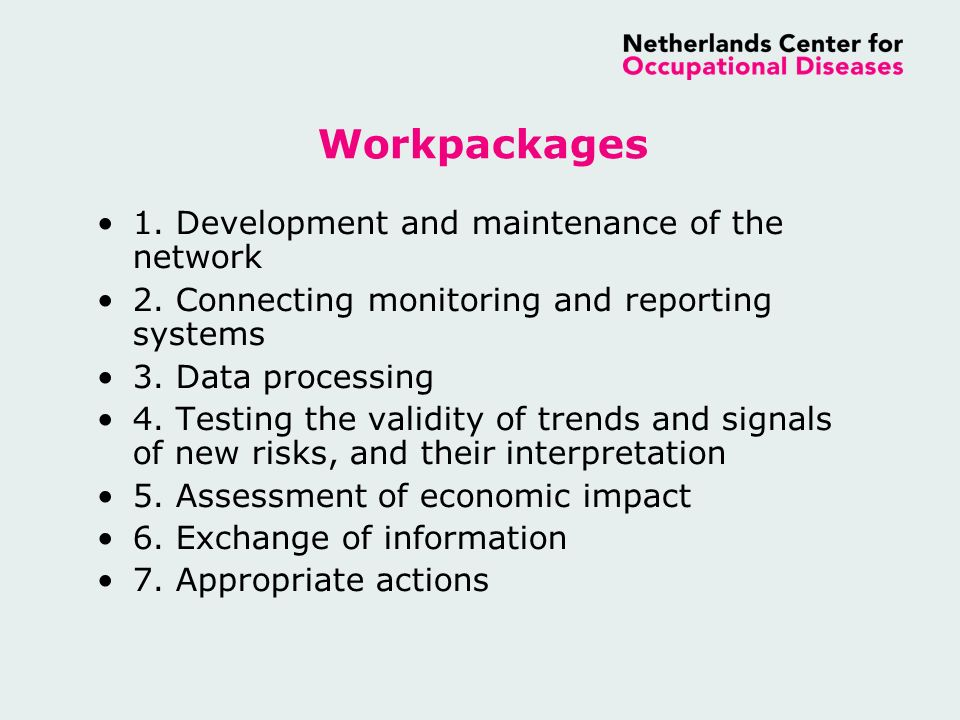 Workpackages 1. Development and maintenance of the network 2.