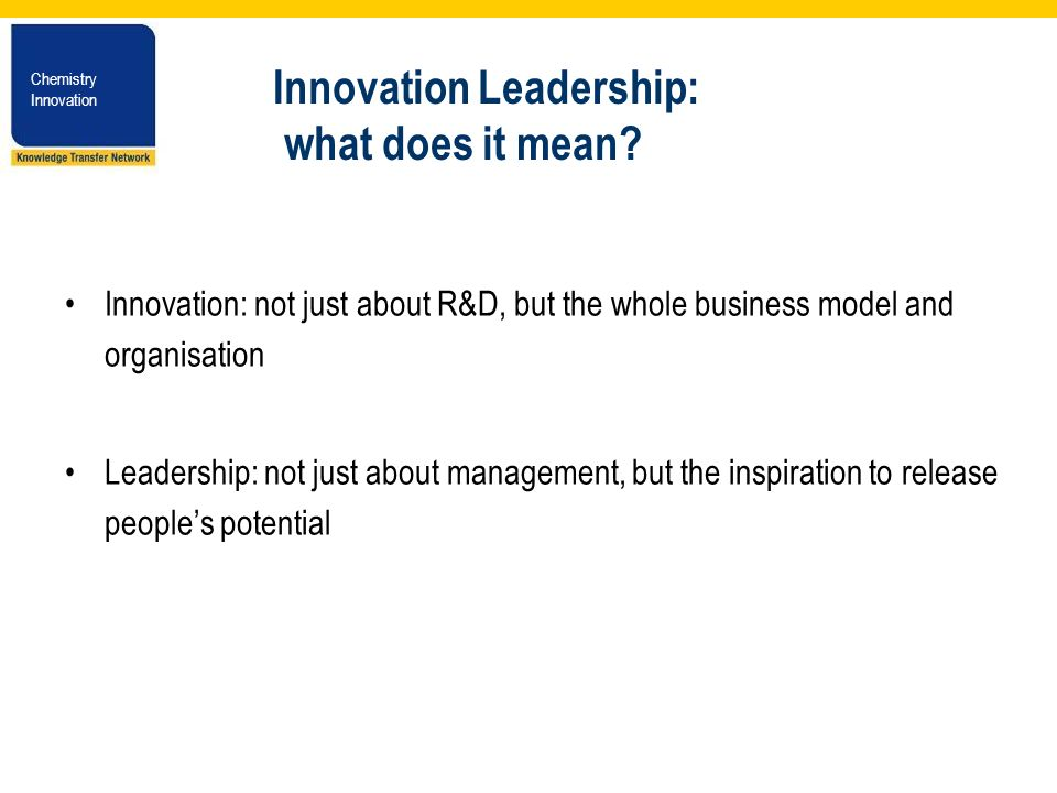 Chemistry Innovation Chemistry Innovation Innovation Leadership: what does it mean.