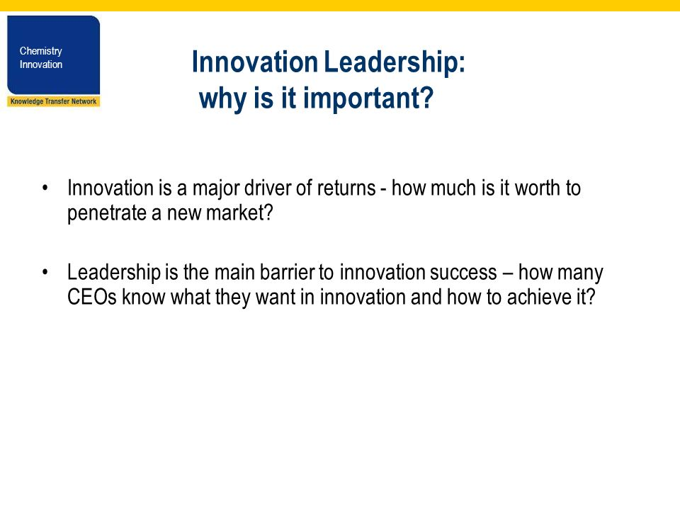 Chemistry Innovation Chemistry Innovation Innovation Leadership: why is it important.