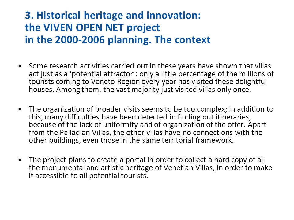 3. Historical heritage and innovation: the VIVEN OPEN NET project in the 2000-2006 planning.
