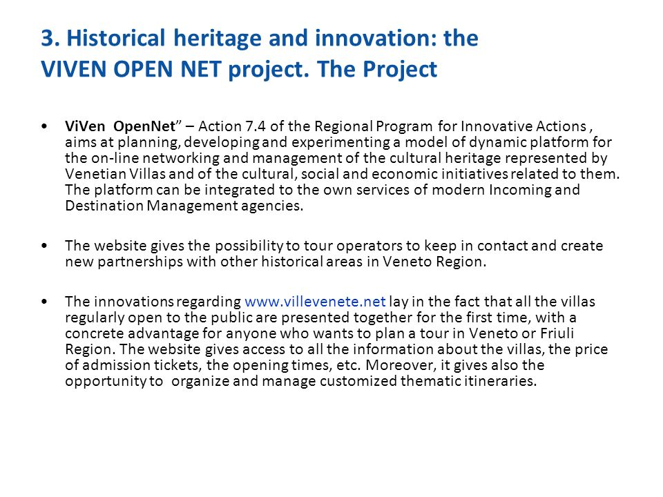 3. Historical heritage and innovation: the VIVEN OPEN NET project.
