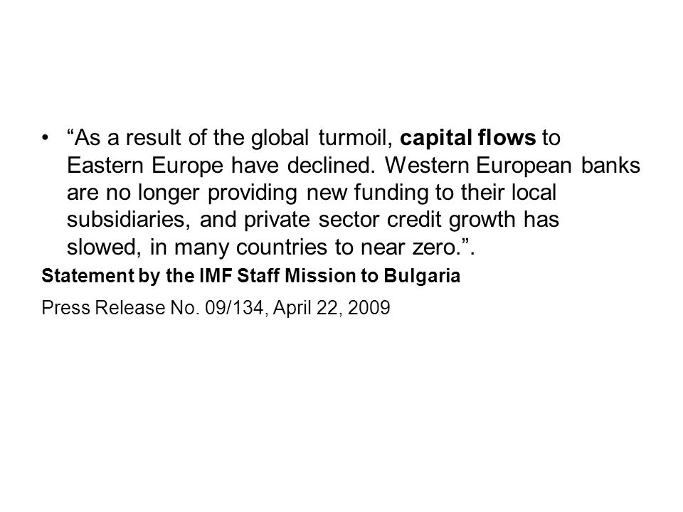 As a result of the global turmoil, capital flows to Eastern Europe have declined.