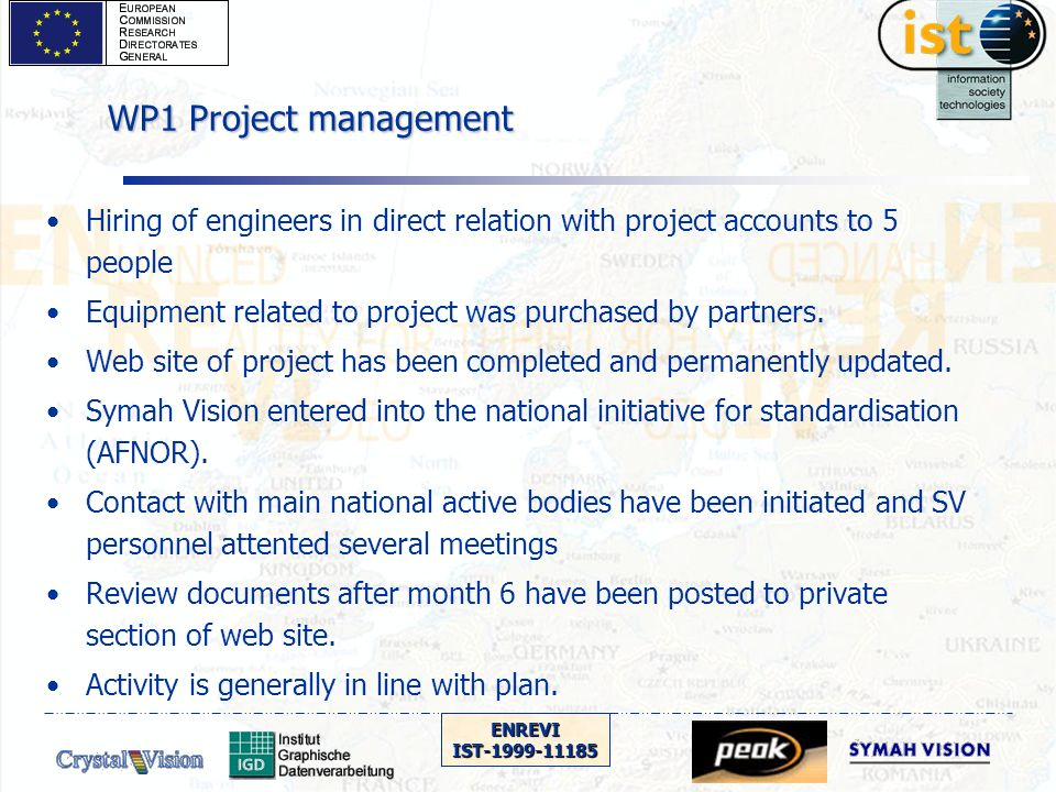 ENREVIIST-1999-11185 Hiring of engineers in direct relation with project accounts to 5 people Equipment related to project was purchased by partners.