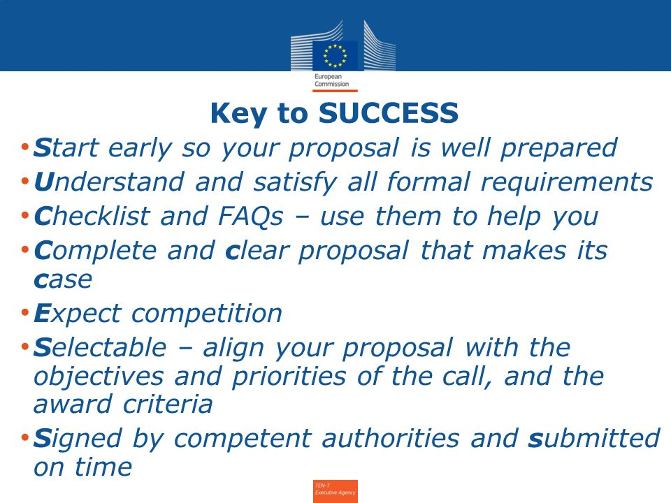 Key to SUCCESS Start early so your proposal is well prepared Understand and satisfy all formal requirements Checklist and FAQs – use them to help you Complete and clear proposal that makes its case Expect competition Selectable – align your proposal with the objectives and priorities of the call, and the award criteria Signed by competent authorities and submitted on time Info Day for the Annual Call 2011 – 31 January 2012 4