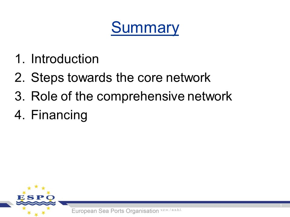 Summary 1.Introduction 2.Steps towards the core network 3.Role of the comprehensive network 4.Financing