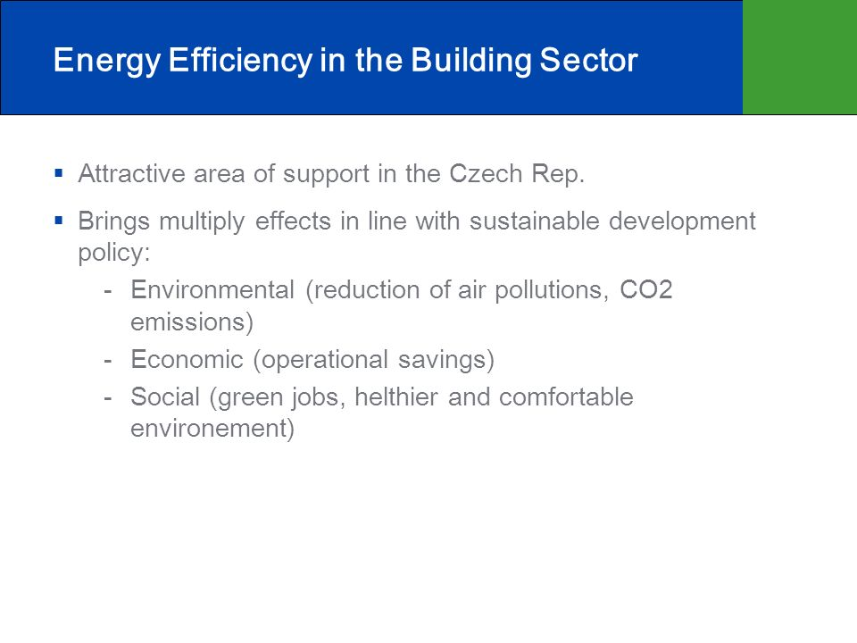 Energy Efficiency in the Building Sector Attractive area of support in the Czech Rep.