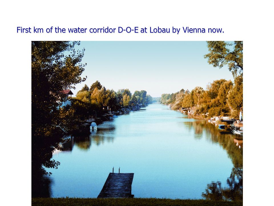 First km of the water corridor D-O-E at Lobau by Vienna now.