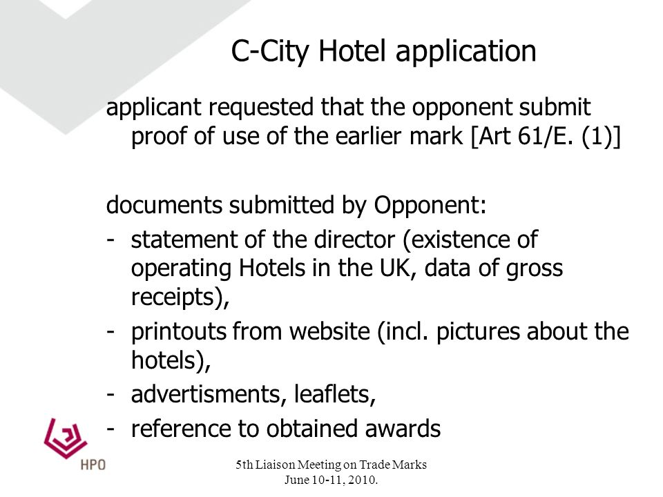 C-City Hotel application applicant requested that the opponent submit proof of use of the earlier mark [Art 61/E.