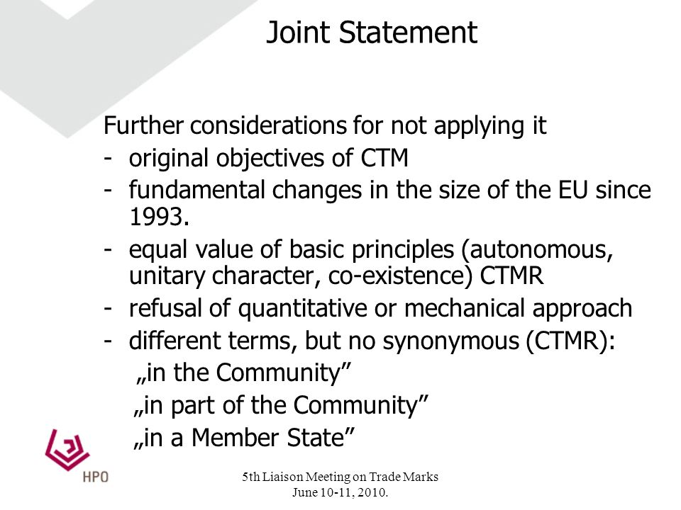 Joint Statement Further considerations for not applying it -original objectives of CTM -fundamental changes in the size of the EU since 1993.