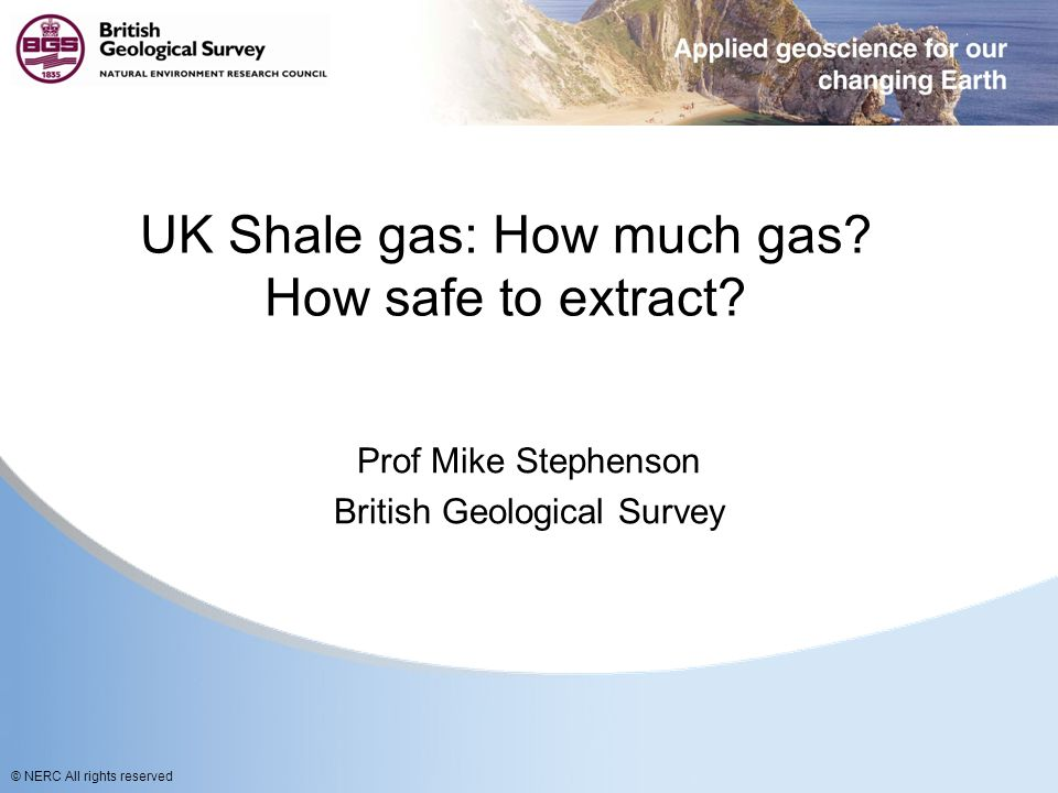 © NERC All rights reserved UK Shale gas: How much gas.