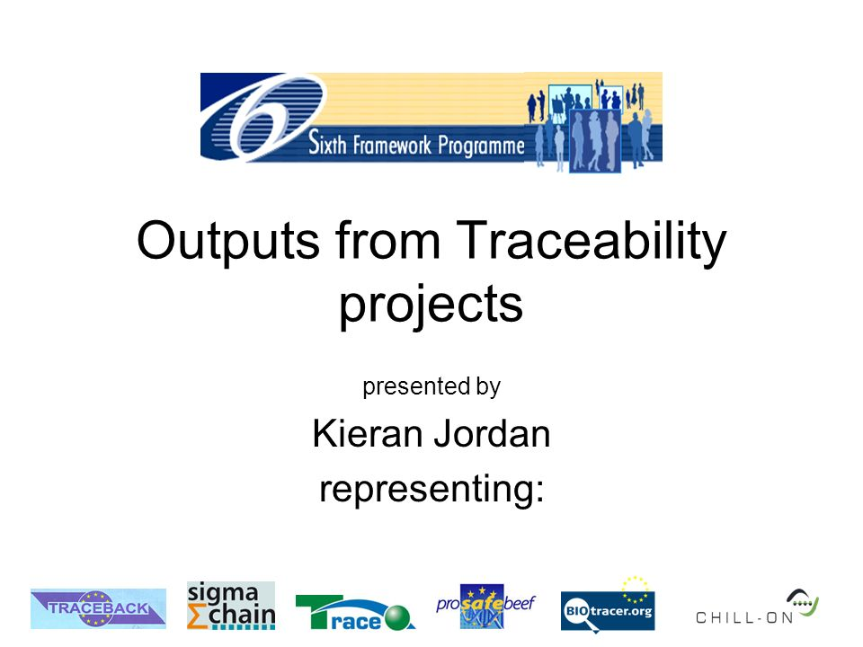 Outputs from Traceability projects presented by Kieran Jordan representing: