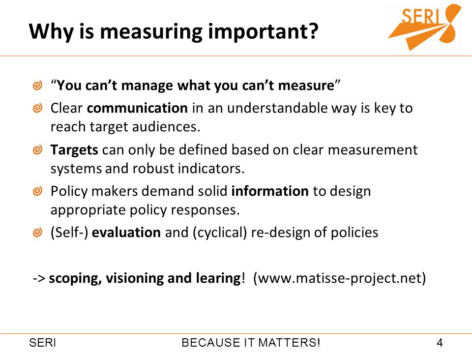 4BECAUSE IT MATTERS!SERI Why is measuring important.