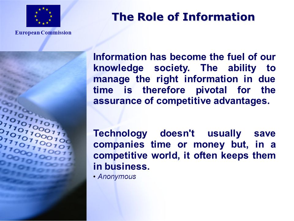 European Commission Information has become the fuel of our knowledge society.