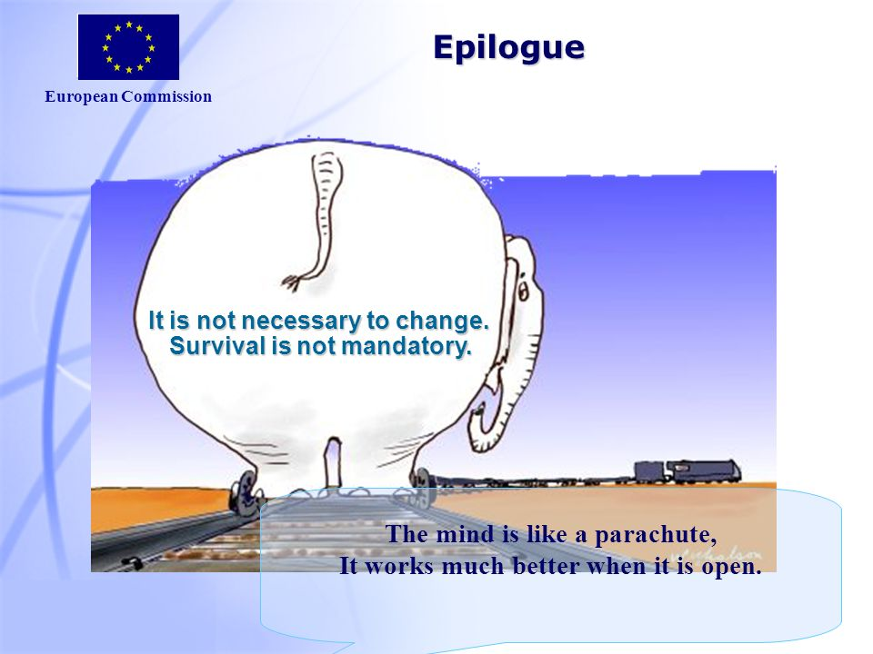 European Commission It is not necessary to change.