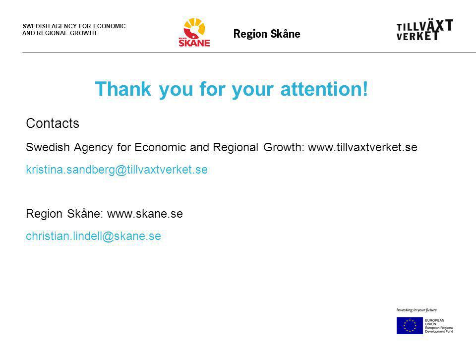 SWEDISH AGENCY FOR ECONOMIC AND REGIONAL GROWTH Thank you for your attention.