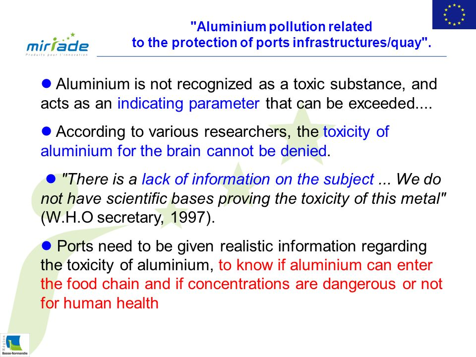 Aluminium is not recognized as a toxic substance, and acts as an indicating parameter that can be exceeded....