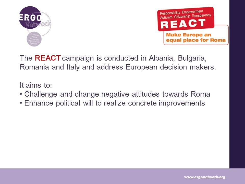 The REACT campaign is conducted in Albania, Bulgaria, Romania and Italy and address European decision makers.
