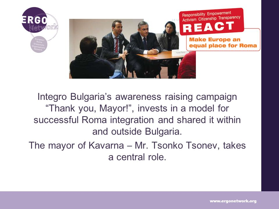 Integro Bulgarias awareness raising campaign Thank you, Mayor!, invests in a model for successful Roma integration and shared it within and outside Bulgaria.