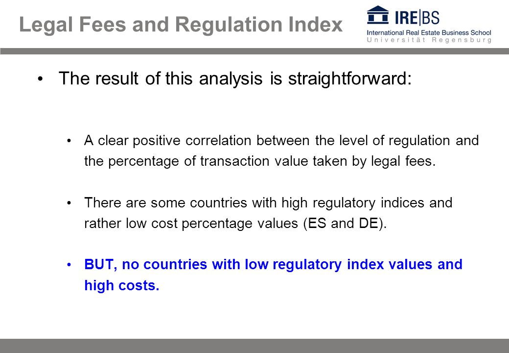 The result of this analysis is straightforward: A clear positive correlation between the level of regulation and the percentage of transaction value taken by legal fees.