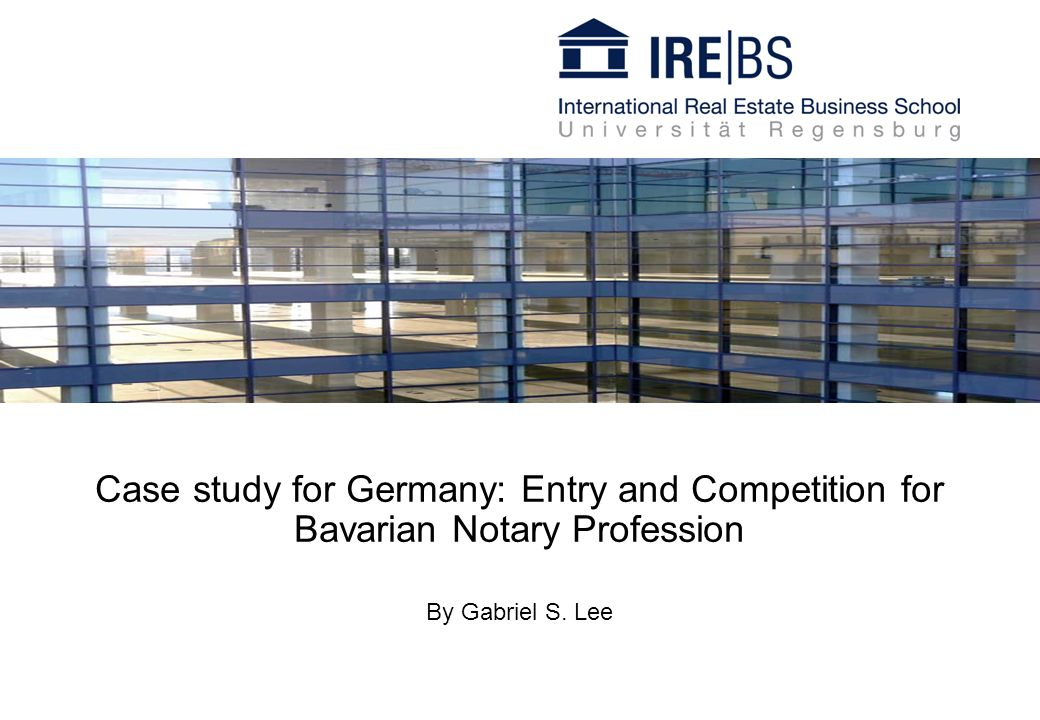 Case study for Germany: Entry and Competition for Bavarian Notary Profession By Gabriel S. Lee