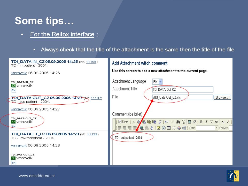 Some tips… For the Reitox interface : Always check that the title of the attachment is the same then the title of the file