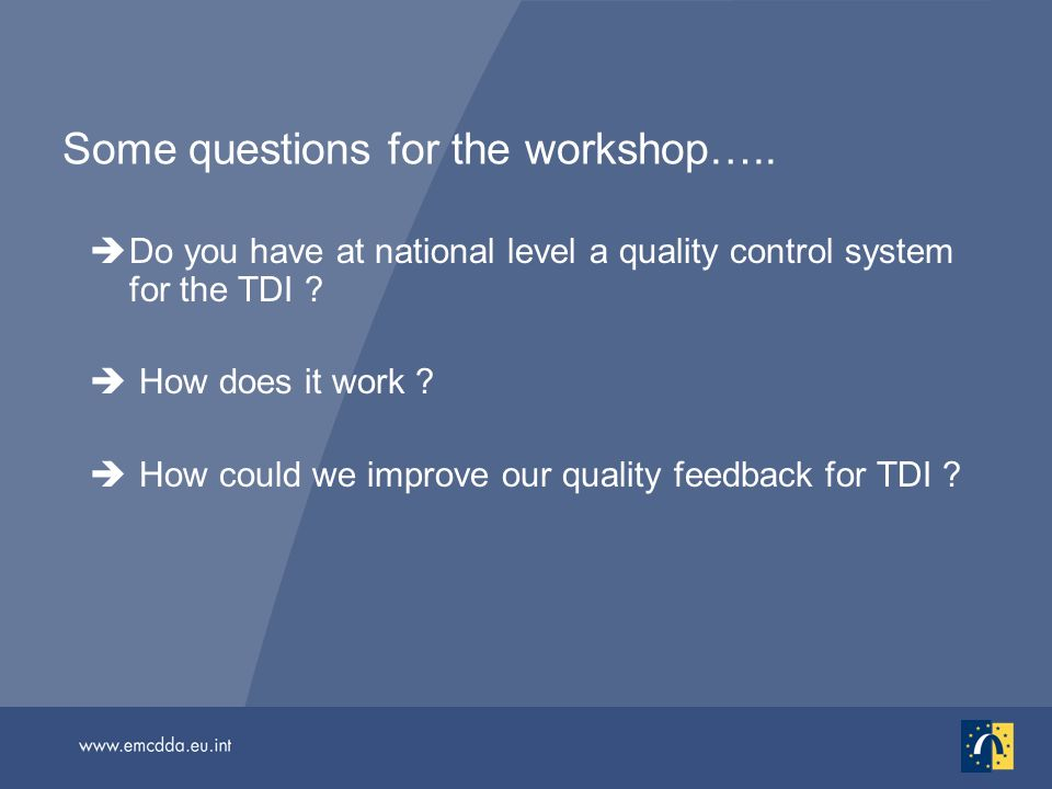 Some questions for the workshop…..