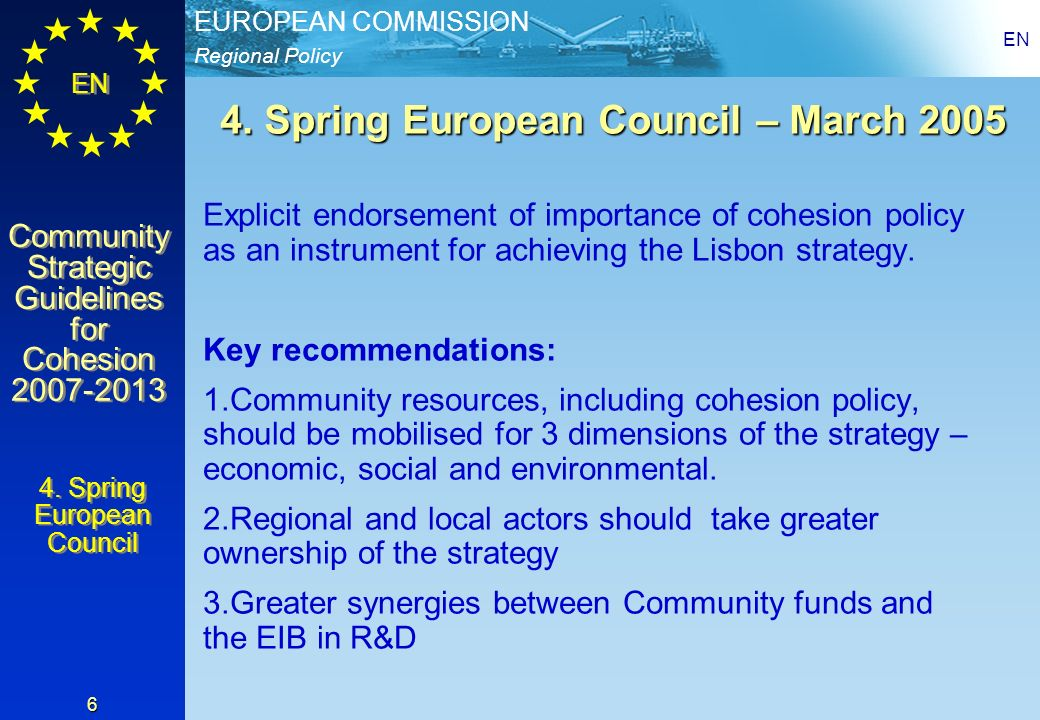 Regional Policy EUROPEAN COMMISSION EN Community Strategic Guidelines for Cohesion 2007-2013 Community Strategic Guidelines for Cohesion 2007-2013 EN 6 4.