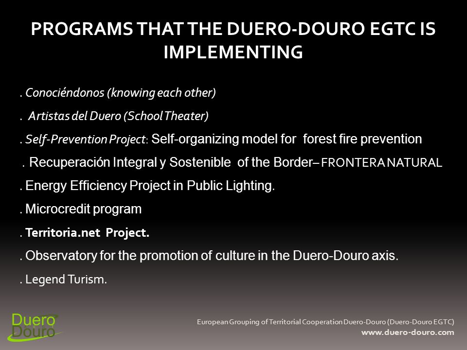 PROGRAMS THAT THE DUERO-DOURO EGTC IS IMPLEMENTING.