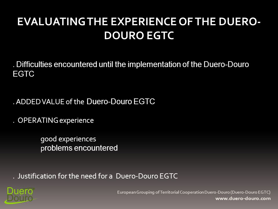 Difficulties encountered until the implementation of the Duero-Douro EGTC.