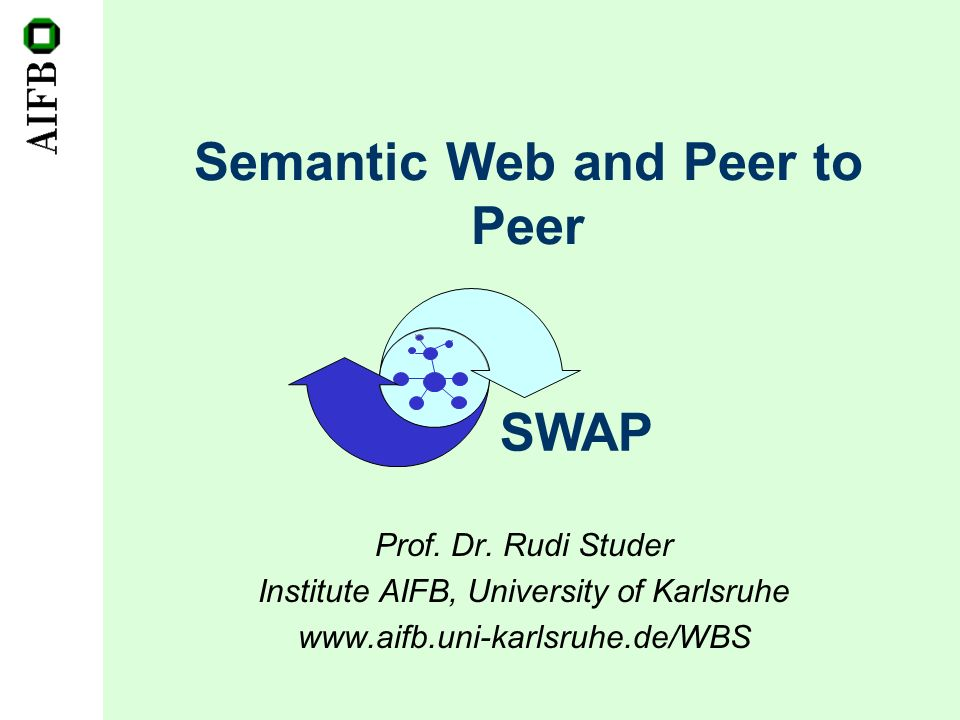 Semantic Web and Peer to Peer Prof. Dr.