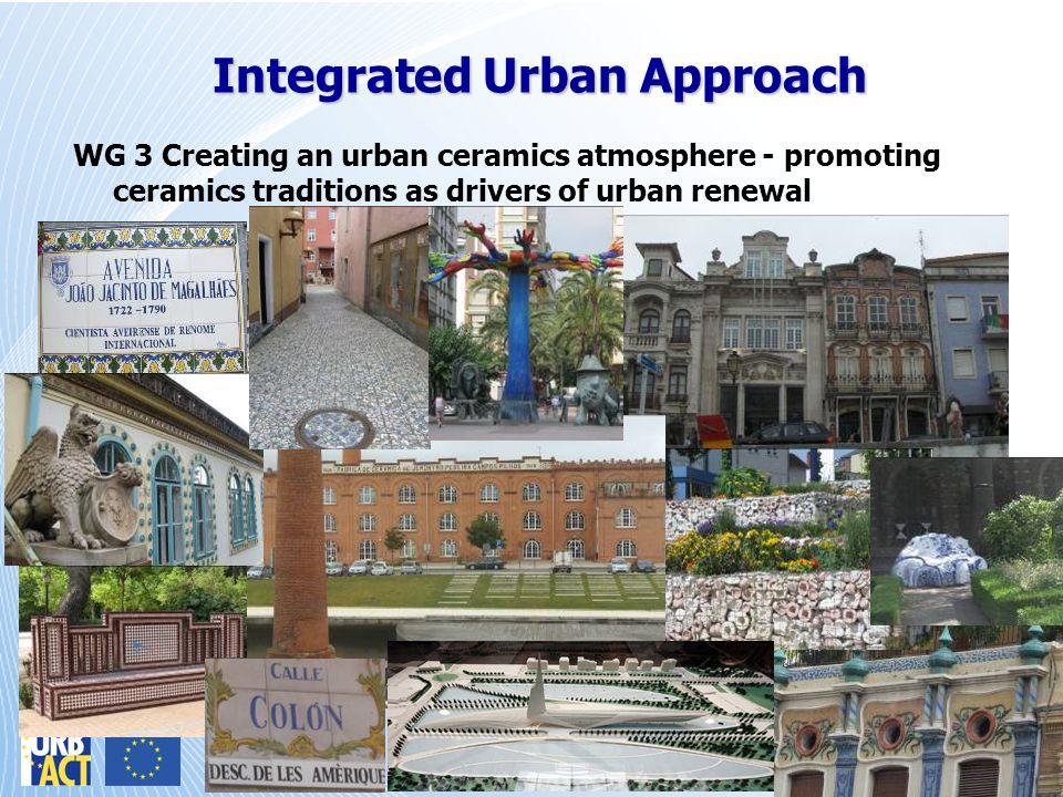 WG 3 Creating an urban ceramics atmosphere - promoting ceramics traditions as drivers of urban renewal The ceramics industry had a strong influence on the culture and the identity of the cities in which it settled.